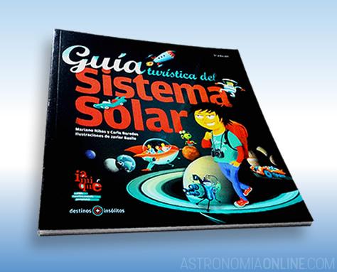"""""""Guía Turística del Sistema Solar"""", de Mariano Ribas y Carla Baredes con ilustraciones de Javier Basile."""